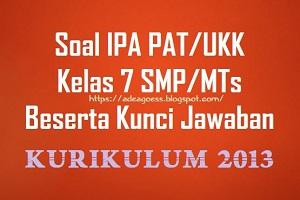 Download Soal PAT/UKK IPA Kelas 7 SMP/MTs K-13 Beserta Kunci Jawaban