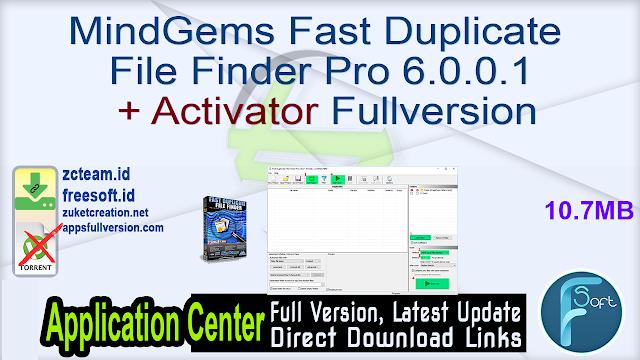 MindGems Fast Duplicate File Finder Pro 6.0.0.1 + Activator Fullversion