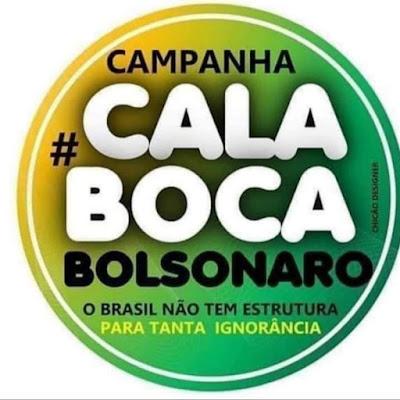 Cala a boca Bolsonaro