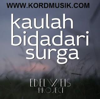 Kunci Gitar Edelweis Project -  Kaulah Bidadari Surga