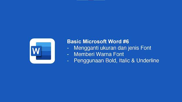 Cara Penggunaan Bold, Italic dan Underline font di Microsoft Word