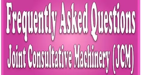 Joint Consultative Machinery (JCM) – Frequently Asked Questions