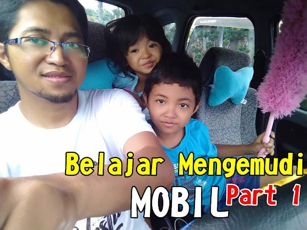 Jatuh Bangun Belajar Mengemudi Mobil Part 1