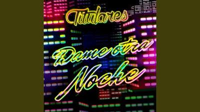 TITULARES - DAME OTRA NOCHE