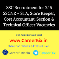 SSC Recruitment for 245 SSCNR – STA, Store Keeper, Cost Accountant, Section & Technical Officer Vacancies