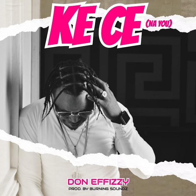Don Effizzy — Ke Ce (Na U)