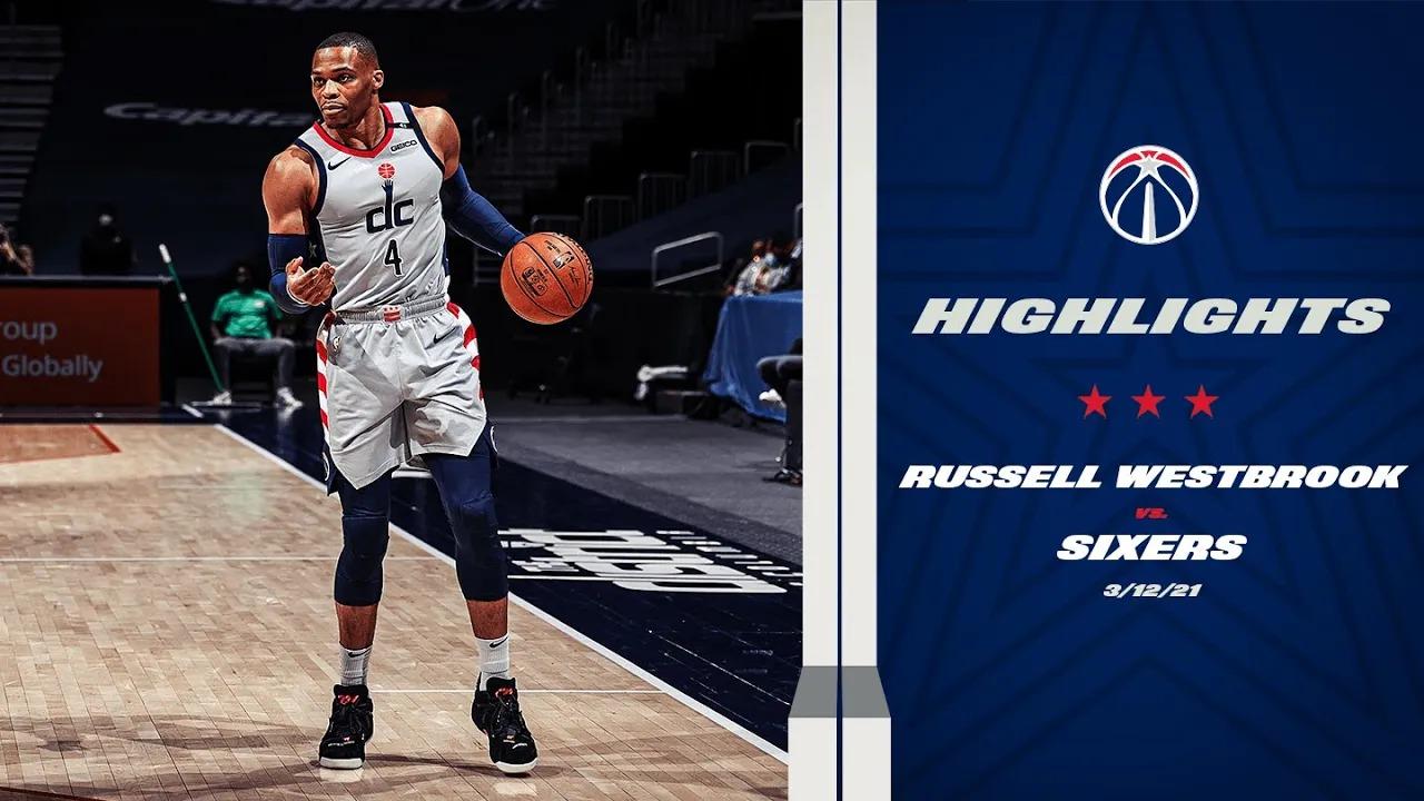 Russell Westbrook 25pts 5reb 8ast vs PHI | March 12, 2021 | 2020-21 NBA Season