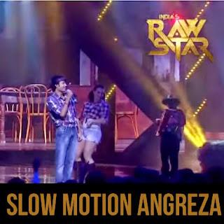 Slow Motion Angreza - Mohit Gaur