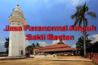 Jasa Paranormal Ampuh Sakti Banten
