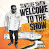 "Sincere Show Releases New Mixtape ""Welcome to the Show Vol. 1"" and Video ""Secure The Bag"""