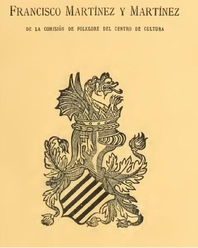 EL FOLKLORE VALENCIANO EN EL DON QUIJOTE  POR  FRANCISCO MARTÍNEZ Y MARTÍNEZ  DE LA COMISIÓN DE FOLKLORE DEL CENTRO DE CULTURA  VALENCIA  MCMXXII