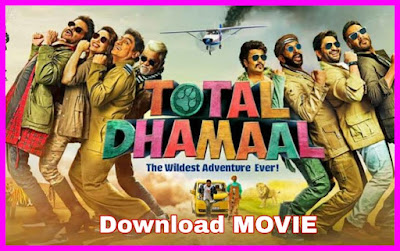 Total Dhamaal (2019) Latest Hindi Movie Download now Total dhamaal full movie download 720p