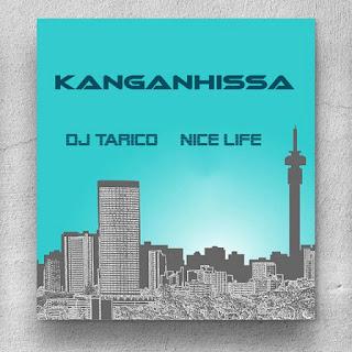 (Amapiano 2021) Nice Life & DJ Tarico - Kanganhissa [Exclusivo 2021] (Download MP3)