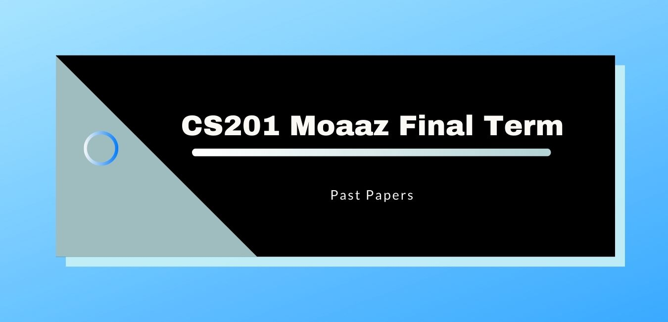 CS201 Past Papers