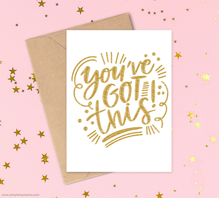 """Foiled """"You've Got This"""" Card with FREE Single Line SVG"""