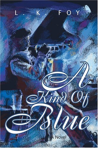 A Kind Of Blue by Foy, L