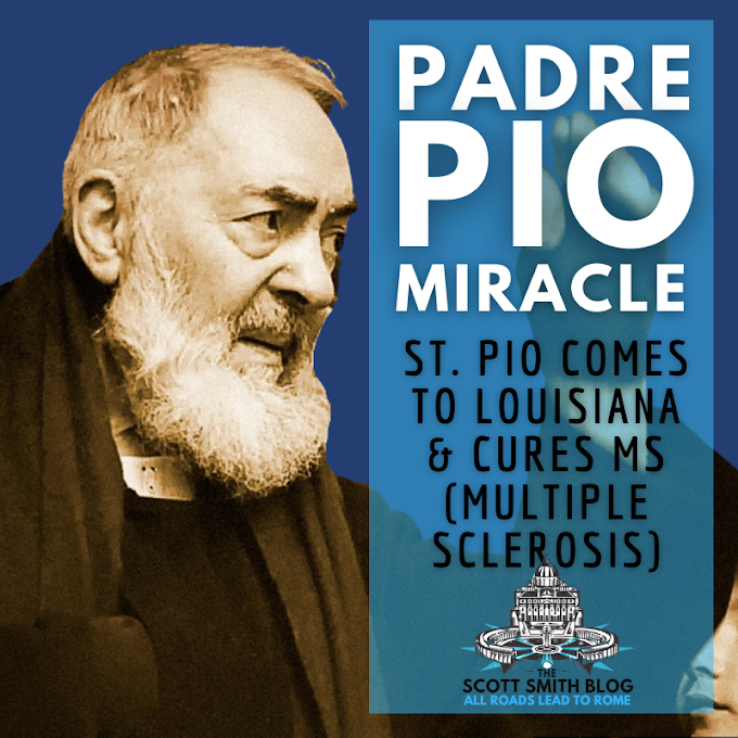 Padre Pio Comes to Louisiana: Saint Pio's Miracle Cures Multiple Sclerosis (MS)