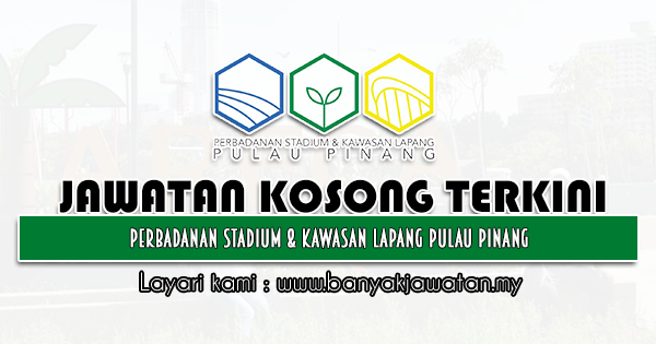 Jawatan Kosong 2021 di Perbadanan Stadium & Kawasan Lapang Pulau Pinang