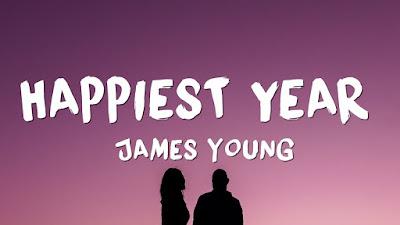 Lirik Lagu Happiest Year [ Jaymes Young ] & Terjemahan Lengkap Makna, Arti