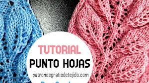 Cómo Tejer Punto Hojas Dos Agujas / 2 Tutoriales