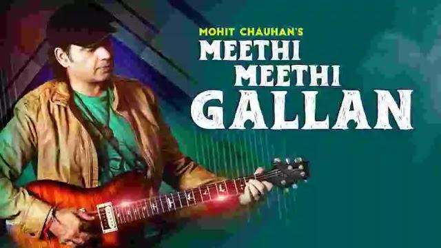 Meethi Meethi Gallan Lyrics - Mohit Chauhan