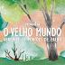 O Velho Mundo, da Kátia Regina Souza.