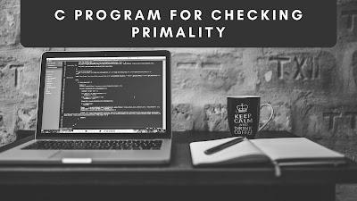 C program for checking Primality