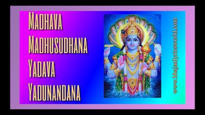 Madhava Madhusudhana Yadava Yadunandana