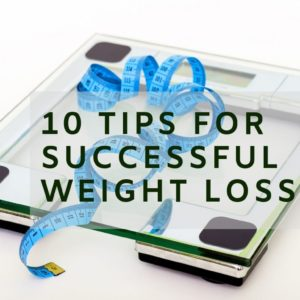 10 tips for successful weight lose