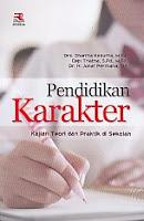PENDIDIKAN KARAKTER Pengarang : Drs. Dharma Kesuma, M.Pd. Penerbit : Rosda