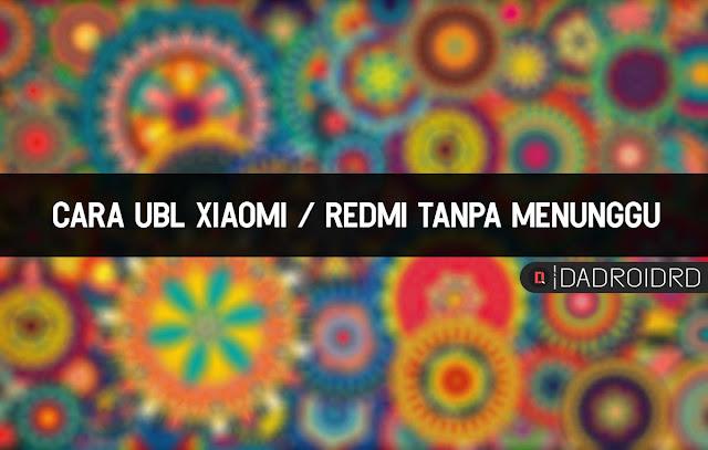Trik Unlock Bootloader (UBL) Xiaomi / Redmi Tanpa Menunggu