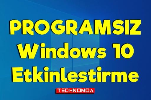 Programsız Windows 10 Etkinleştirme - Güncel Yöntem!