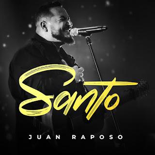 Baixar Música Gospel Santo - Juan Raposo Mp3