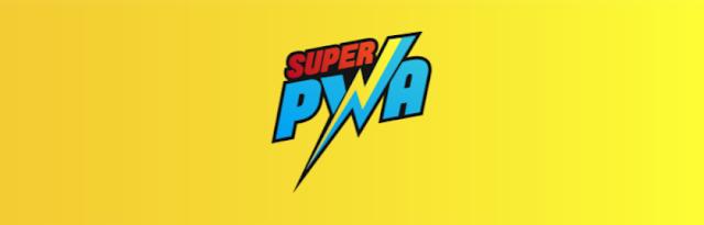 Super Progressive Web Apps