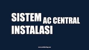 Sistem Instalasi AC Central Pengertian Penjelasannya