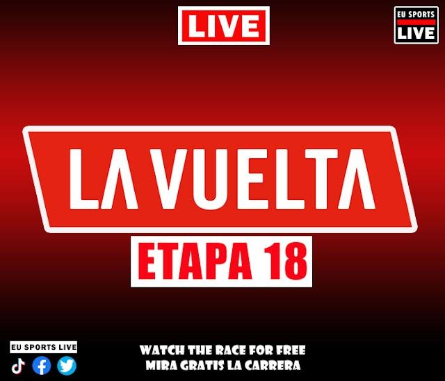 EN VIVO | VUELTA A ESPAÑA Etapa 18 (Ciclismo) | Ver gratis la carrera En Directo | Horario