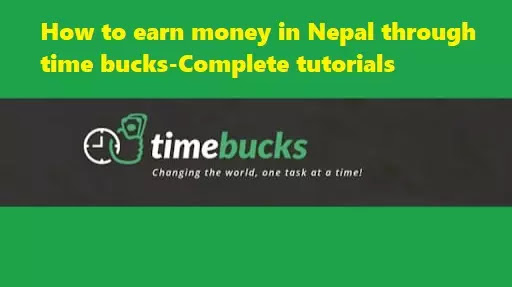 This image showing How to earn money in Nepal through timebucks-Complete tutorials