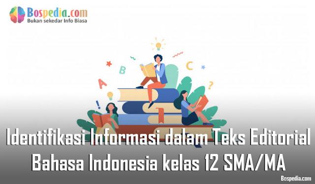 Materi Identifikasi Informasi dalam Teks Editorial Mapel Bahasa Indonesia kelas 12 SMA/MA