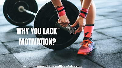 Why you lack motivation?
