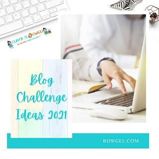 BLOG CHALLENGE IDEAS 2021
