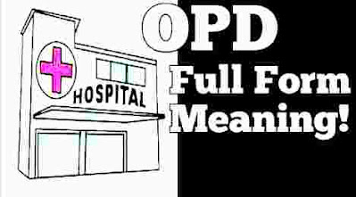 OPD full form in Medical. OPD full form in Hospital. OPD ka full form. OPD ki full form. OPD meaning in hindi. OPD full name. IPD full form in Medical. What is OPD full form. What is the full form of OPD in hindi. OPD kya hai.