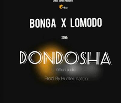 AUDIO DOWNLOAD | Bonga FT Lomodo – Dondosha MP3