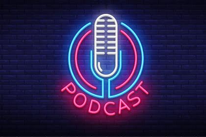 Mengenal Lebih Dalam Podcast