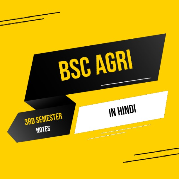 Bsc. Agriculture 3rd semester notes in HINDI