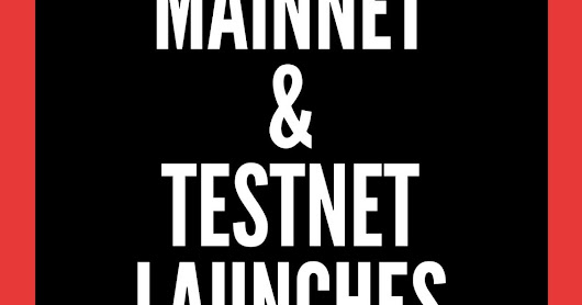 Upcoming Mainnet and Testnet Rollouts in June