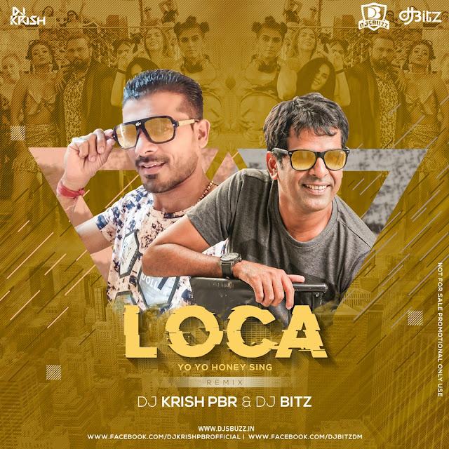 LOCA REMIX – DJ KRISH PBR x DJ BITZ