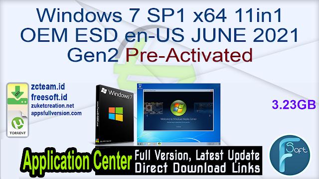 Windows 7 SP1 x64 11in1 OEM ESD en-US JUNE 2021 Gen2 Pre-Activated_ ZcTeam.id