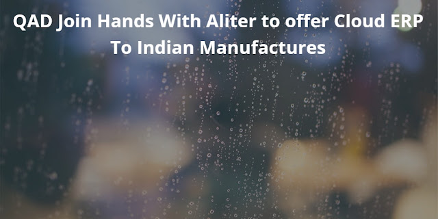 QAD and Aliter to offer Cloud ERP to Indian Manufactures