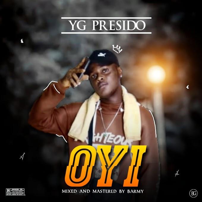 Music : Download YG Presido-Oyi