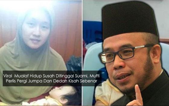 Viral Mualaf Hidup Susah Ditinggal Suami, Mufti Perlis Pergi Jumpa Dan Dedah Kisah Sebenar